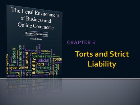 Chapter 6.  A tort is a wrong  There are three categories of torts  Intentional torts  Unintentional torts (negligence)  Strict liability 6-2Copyright.