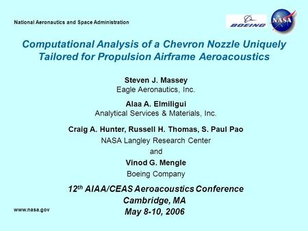 National Aeronautics and Space Administration www.nasa.gov Computational Analysis of a Chevron Nozzle Uniquely Tailored for Propulsion Airframe Aeroacoustics.