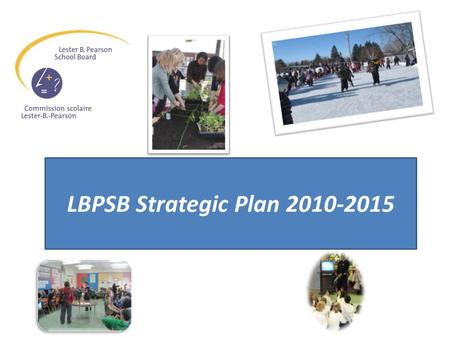 LBPSB Strategic Plan 2010-2015. Theme Together We Learn Partnering For Student Success.