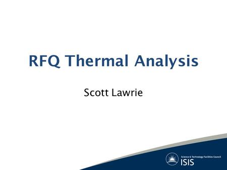 RFQ Thermal Analysis Scott Lawrie. Vacuum Pump Flange Vacuum Flange Coolant Manifold Cooling Pockets Milled Into Vanes Potentially Bolted Together Tuner.