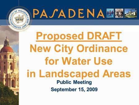 Proposed DRAFT New City Ordinance for Water Use in Landscaped Areas Public Meeting September 15, 2009.