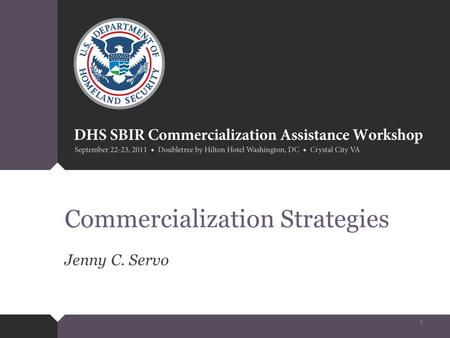 Commercialization Strategies Jenny C. Servo 1. Overview What is commercialization? What is a commercialization Strategy? Factors that effect your choice.