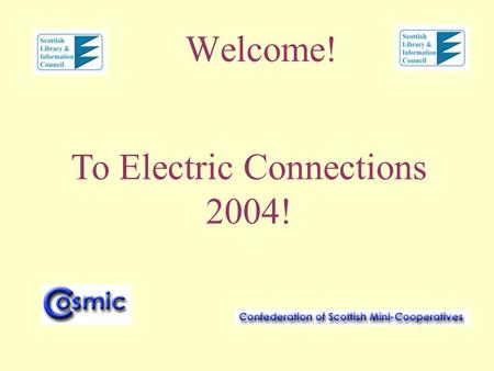 Welcome! To Electric Connections 2004!. Electric Connections 2004 Housekeeping Stuff –Coffee, Lunch, Start and End Times –Fire exits, toilets, mobile.