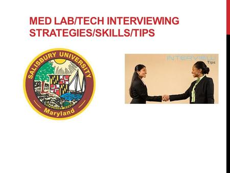 MED LAB/TECH INTERVIEWING STRATEGIES/SKILLS/TIPS.