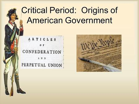 Critical Period: Origins of American Government