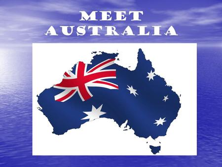 Meet Australia. Who discovered Australia? The first Europeans visited the shores of Australia in 1606. It was the Spanish ship of Luis Vaez de Torres.