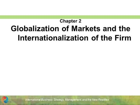 Globalization of Markets and the Internationalization of the Firm