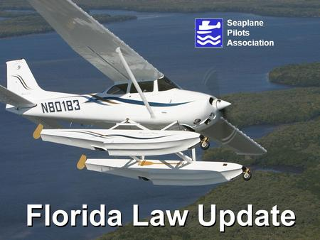 Seaplane Pilots Association Florida Law Update. Individuals Trespass Law (Private Property) Jurisdictional Heirarchy (Partial):