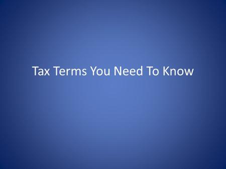 Tax Terms You Need To Know. W-2 A form reporting one's compensation (taxable wages) for the year. Filled out by the employer.