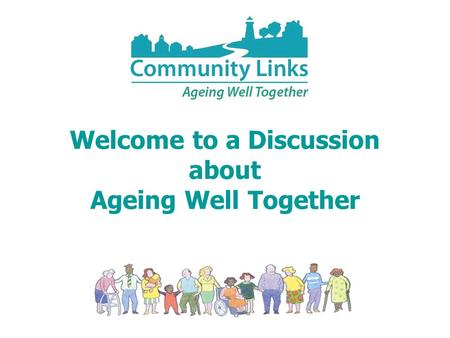 Welcome to a Discussion about Ageing Well Together.