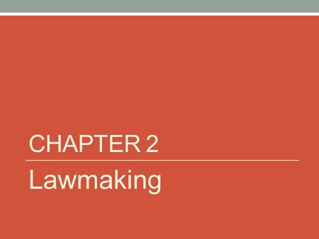 CHAPTER 2 Lawmaking. Key Terms Statutes Appellate Courts Supremacy Clause Precedent Bills Tribal Council Ordinance Agency Treaty Legislative Intent Public.