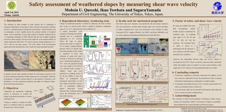 Safety assessment of weathered slopes by measuring shear wave velocity Mohsin U. Qureshi, Ikuo Towhata and SuguruYamada Department of Civil Engineering,
