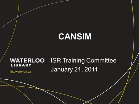 CANSIM ISR Training Committee January 21, 2011. CANSIM CANSIM is Statistics Canada's key socioeconomic database Updated daily Provides fast and easy access.