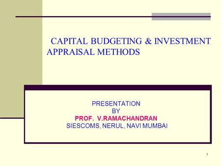 CAPITAL BUDGETING & INVESTMENT APPRAISAL METHODS