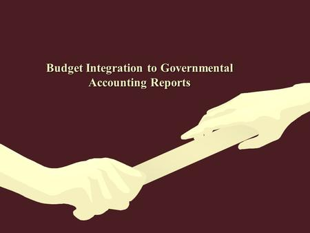 Budget Integration to Governmental Accounting Reports.