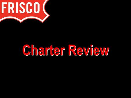 Charter Review. Commission Members:  Will Sowell – Chairman  Jim Joyner – Vice Chairman  Richard Abernethy  David Buck  Mark Dunton  Jerry Holder.