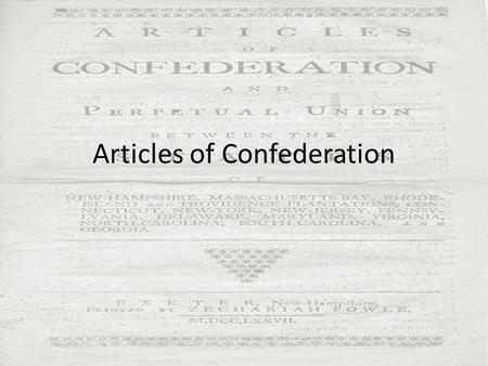 Articles of Confederation. Historical Inspiration Magna Carta (1215) – A document signed by King John making the king subject to law English Bill of Rights.