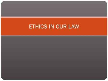 ETHICS IN OUR LAW. What's My Verdict? Has Jane made an ethical decision? What would you do?