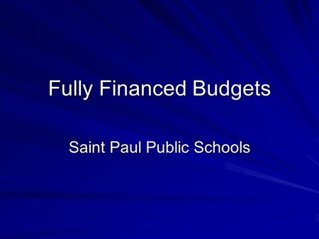 Fully Financed Budgets Saint Paul Public Schools.