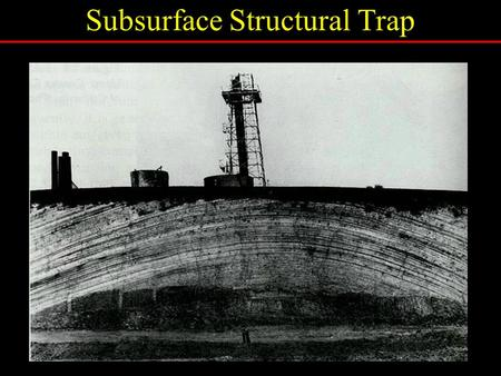 Subsurface Structural Trap. talk about how we find oil simulation to plan the drilling of a well Today's Activity.