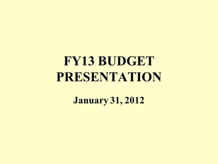 FY13 BUDGET PRESENTATION January 31, 2012. 1-31-122 Revenue Components  Property Tax  State Aid  Estimated Receipts  Free Cash  PILOTS  Enterprise.