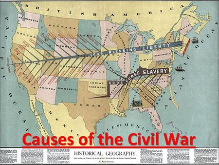 Causes of the Civil War (1787) Banned slavery in the Northwest territories 1 1.