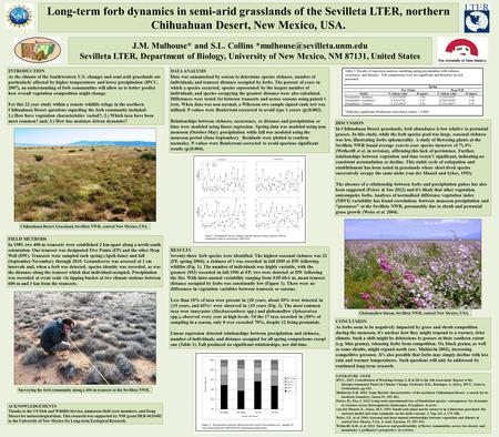 Long-term forb dynamics in semi-arid grasslands of the Sevilleta LTER, northern Chihuahuan Desert, New Mexico, USA. J.M. Mulhouse* and S.L. Collins