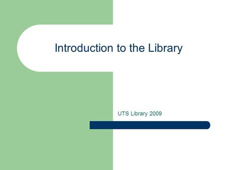 Introduction to the Library UTS Library 2009. Why can't I just use Google? The vast majority of academic literature suitable for university assignments.