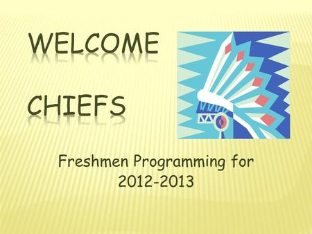 "Freshmen Programming for 2012-2013 Some classes are ""required"", these core classes will be based on previous test scores and your grades. If you are."