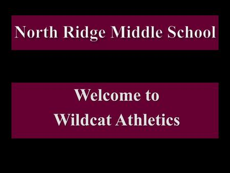Welcome to Wildcat Athletics. Boys Coaches and Assignments James Hollis: Head 8 th Grade Basketball Brian Rockwell: Head 7 th Grade Basketball Sam Carter: