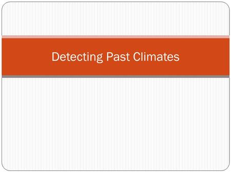 Detecting Past Climates