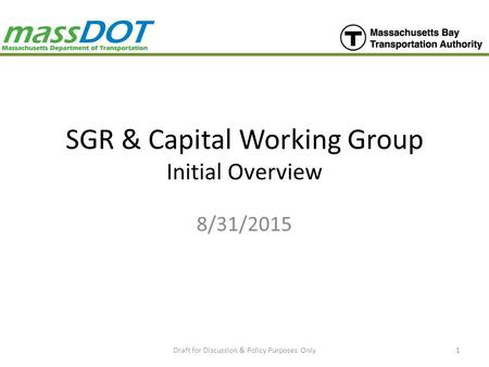 SGR & Capital Working Group Initial Overview 8/31/2015 Draft for Discussion & Policy Purposes Only1.