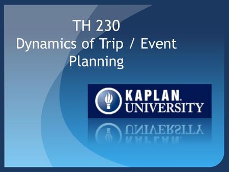 TH 230 Dynamics of Trip / Event Planning. Instructor Information: Sandy DeVore MBA   (Subject line: TH230 then.