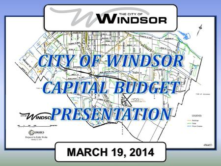 MARCH 19, 2014MARCH 19, 2014. HIGHLIGHTS OF 2014 CAPITAL BUDGET Roads, Sewers, Transportation, Parks and Recreation, Other.
