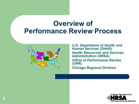 1 Overview of Performance Review Process U.S. Department of Health and Human Services (DHHS) Health Resources and Services Administration (HRSA) Office.