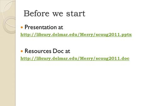 Before we start Presentation at  Resources Doc at