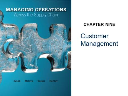 Customer Management CHAPTER NINE. Article discussion 9–2 Please read an article in Harvard Business Review posted on my website before the class.