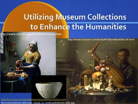 Utilizing Museum Collections to Enhance the Humanities