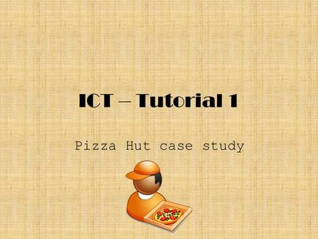 ICT – Tutorial 1 Pizza Hut case study. Q1) Provide a simple sketch of the Micros Fidelio RMS system. Indicate how the system interfaces with the input.