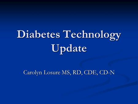 Diabetes Technology Update