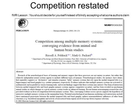 Competition restated fMRI Lesson : You should decide for yourself instead of blindly accepting what some authors claim.