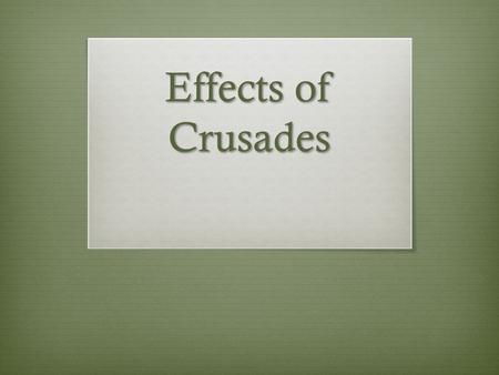 Effects of Crusades.  Aim: What are the effects of the Crusades in Spain?