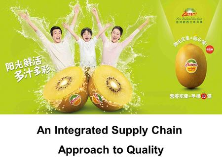 An Integrated Supply Chain Approach to Quality. Presentation outline Who is Zespri and what do we do? What are ZESPRI's motivations to innovate? What.