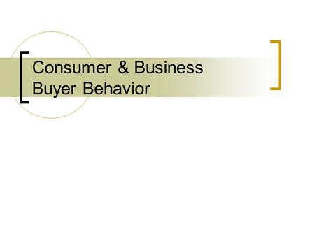 Consumer & Business Buyer Behavior. Perception Process by which an individual selects, organizes, and interprets information to form a cohesive picture.