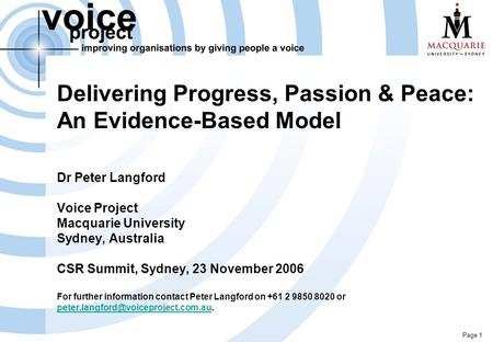 Page 1 Delivering Progress, Passion & Peace: An Evidence-Based Model Dr Peter Langford Voice Project Macquarie University Sydney, Australia CSR Summit,
