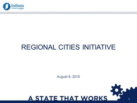 11 August 6, 2015 REGIONAL CITIES INITIATIVE. 22 OUTLINE Background Regional Development Authorities Plan Development Return on Investment Analysis Selection.