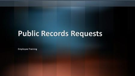 Public Records Requests Employee Training. Agenda Definition of a Public Record Public Access to Records Statutory Exemptions Staff Responsibilities Review.