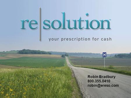 Robin Bradbury 800.355.0410 About re|solution Founded in 1998 VHA Preferred Vendor Services include: -Cash Acceleration -Revenue Cycle.