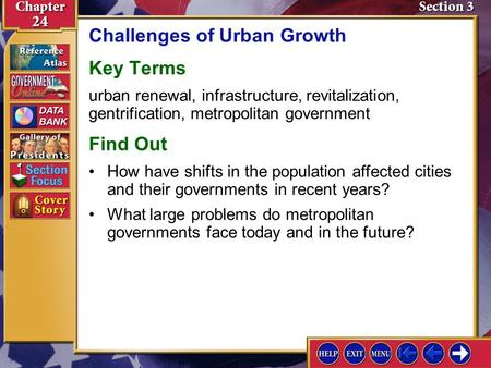 Section 3 Introduction-1 Challenges of Urban Growth Key Terms urban renewal, infrastructure, revitalization, gentrification, metropolitan government Find.