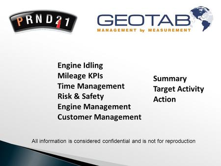 Summary Target Activity Action Engine Idling Mileage KPIs Time Management Risk & Safety Engine Management Customer Management All information is considered.